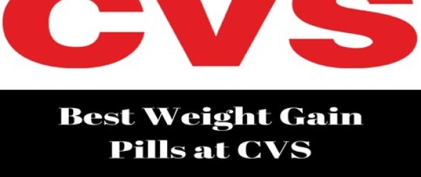 Best Weight Gain Pills at CVS